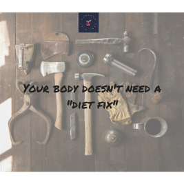 Your body doesn't need a -diet fix-